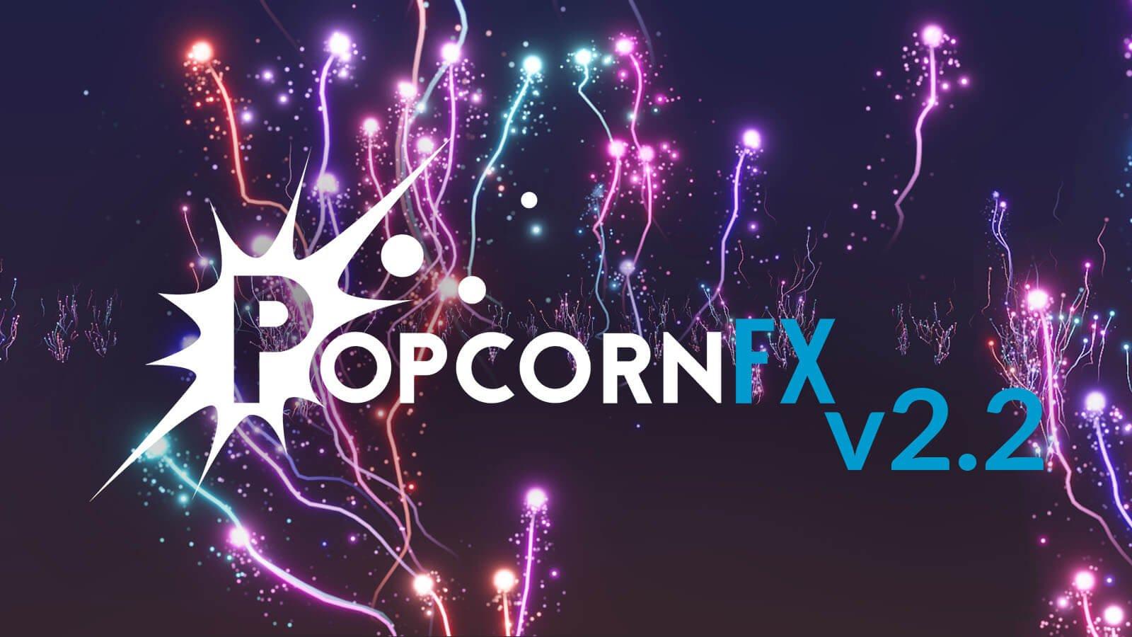 PopcornFX v2.2